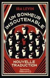 Un bonheur insoutenable | Levin, Ira (1929-2007). Auteur