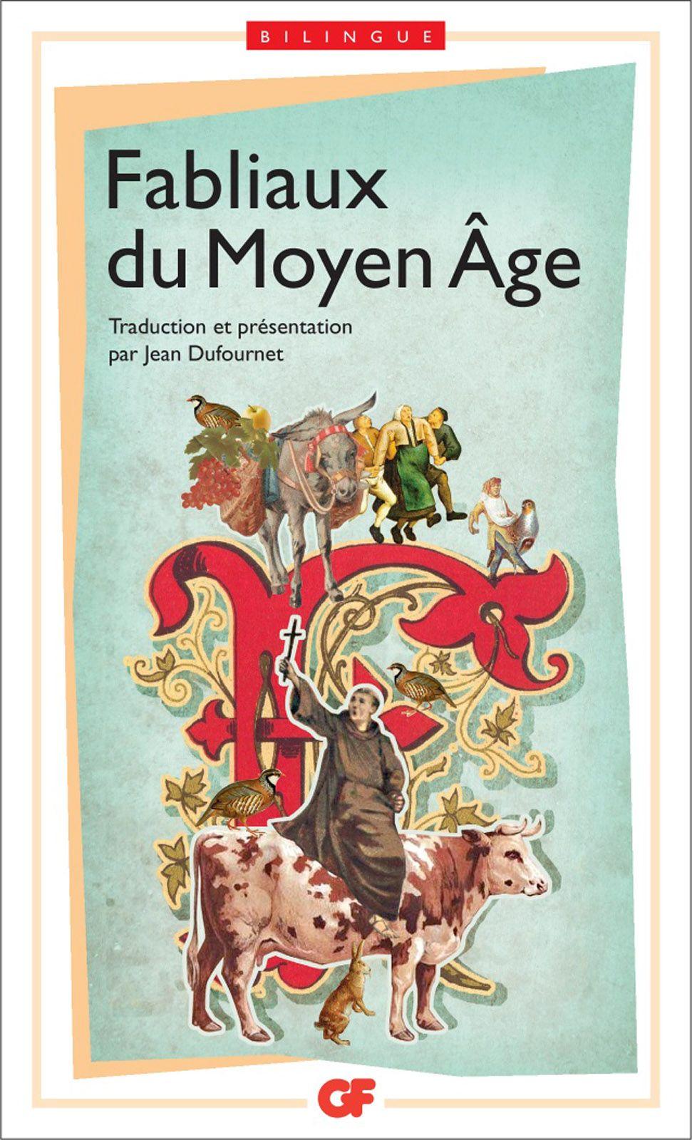 Fabliaux du Moyen Âge (édition bilingue) | Dufournet, Jean (1933-2012). Éditeur scientifique. Traducteur