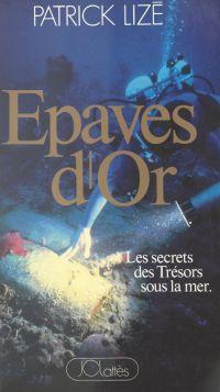 Épaves d'or : les secrets d...