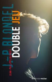 Double jeu | Blondel, Jean-Philippe. Auteur