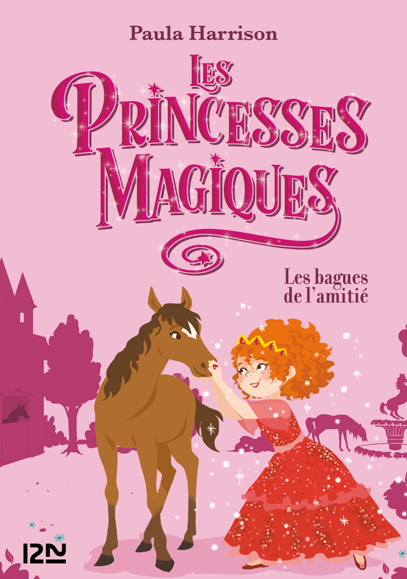 Les Princesses magiques - tome 06 : Les bagues de l'amitié