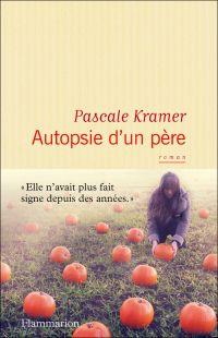 Autopsie d'un père | Kramer, Pascale
