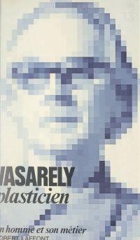 Plasticien | Vasarely, Victor. Auteur