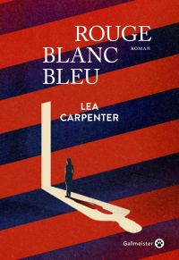 Rouge blanc bleu | Carpenter, Lea. Auteur