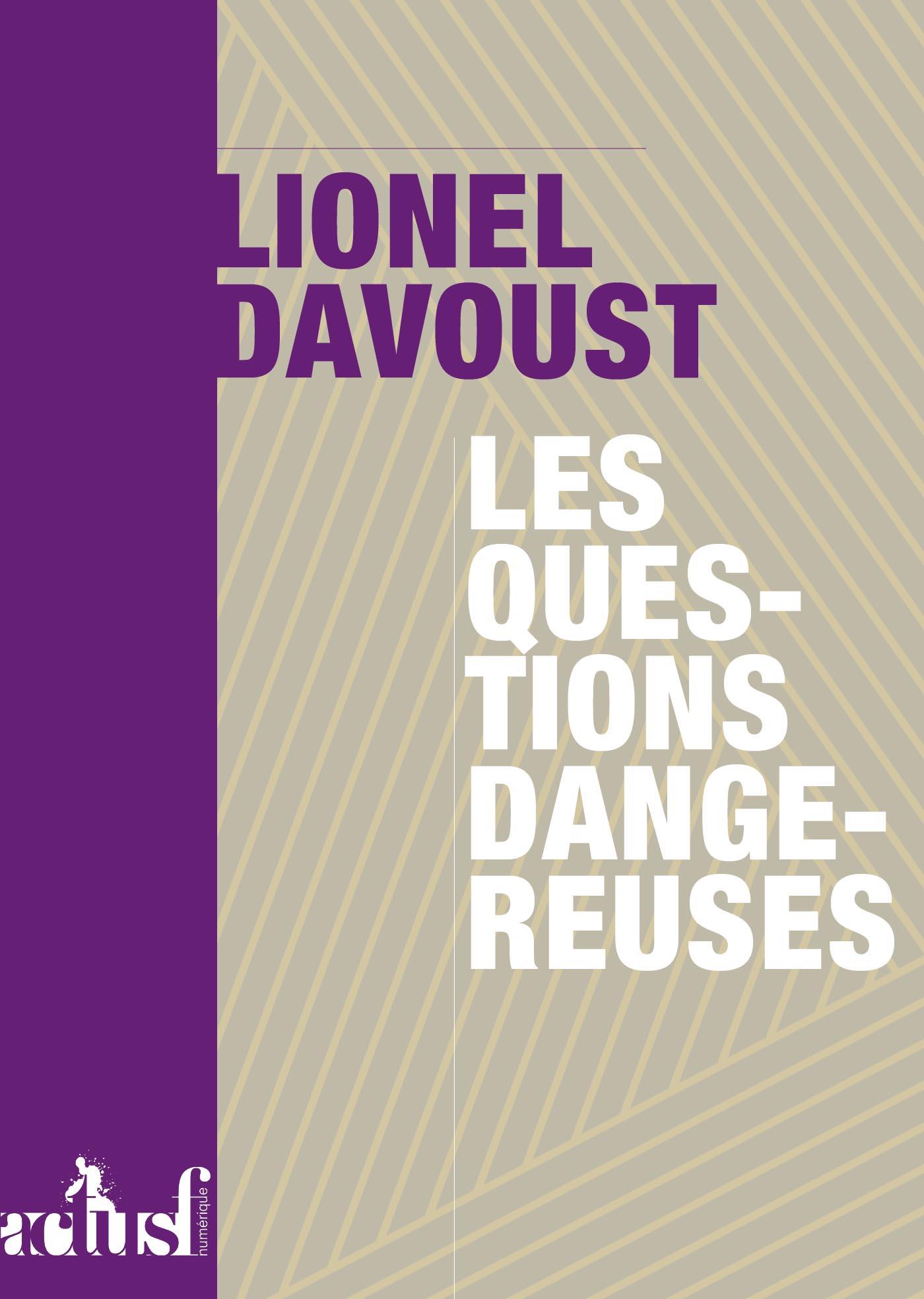 Les Questions dangereuses | DAVOUST, Lionel