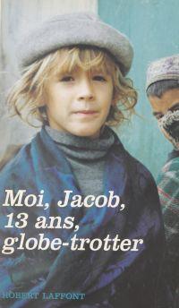 Moi, Jacob, 13 ans, globe-t...