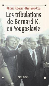 Les tribulations de Bernard...