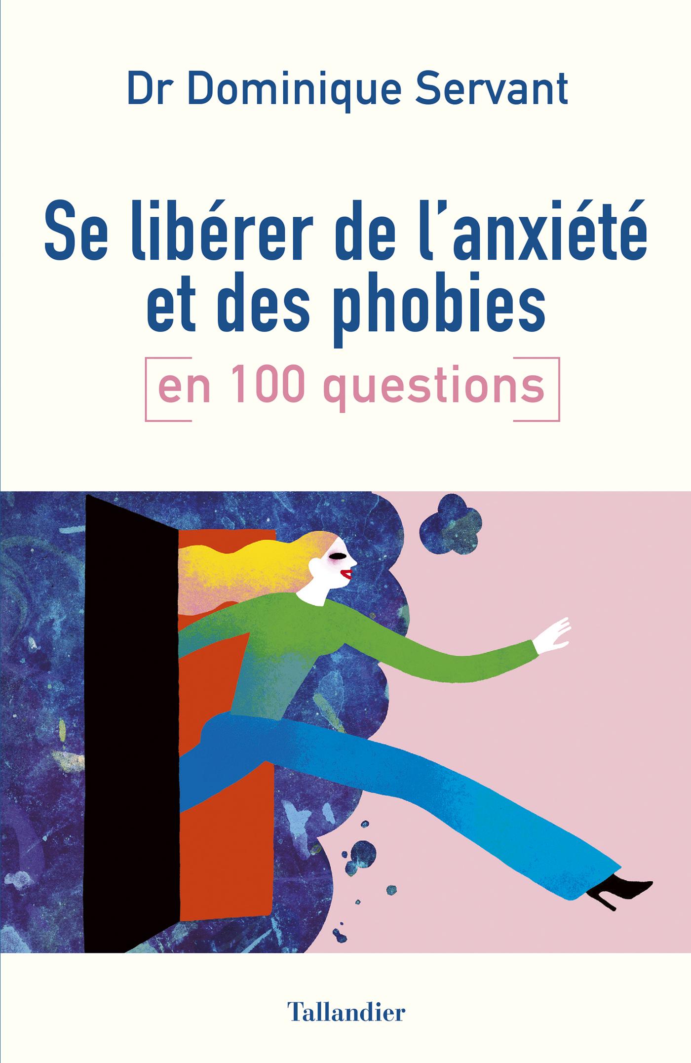 Se libérer de l'anxiété et des phobies en 100 questions |