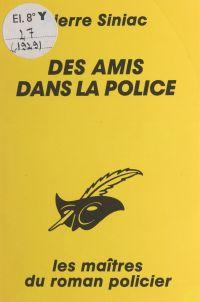Des amis dans la police