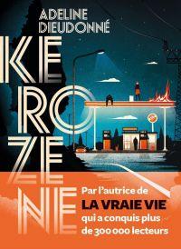 Kerozene | Dieudonne, Adeline. Auteur