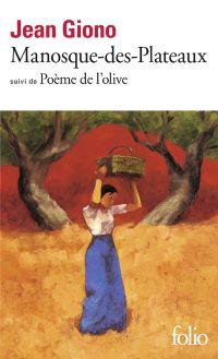 Manosque-des-Plateaux / Poème de l'olive