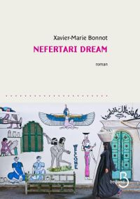Nefertari dream | BONNOT, Xavier-Marie. Auteur