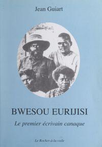 Bwesou Eurijisi, le premier...