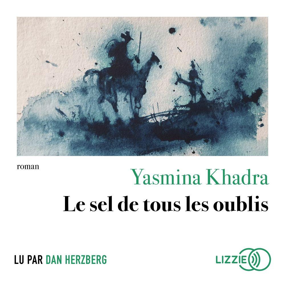 Le sel de tous les oublis   KHADRA, Yasmina. Auteur