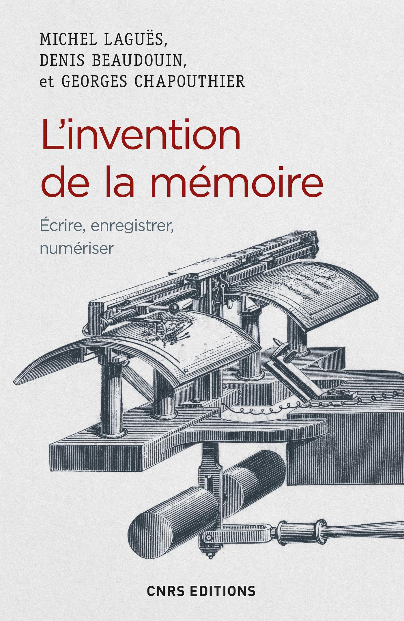 L'invention de la mémoire. Ecrire, enregistrer, numériser