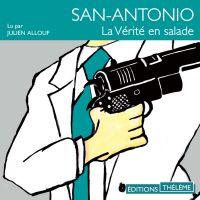San-Antonio : La vérité en ...