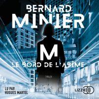 M, Le Bord de l'abîme | MINIER, Bernard. Auteur
