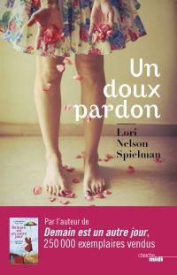Un doux pardon | SPIELMAN, Lori Nelson. Auteur