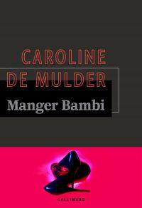 Manger Bambi | Mulder, Caroline De. Auteur