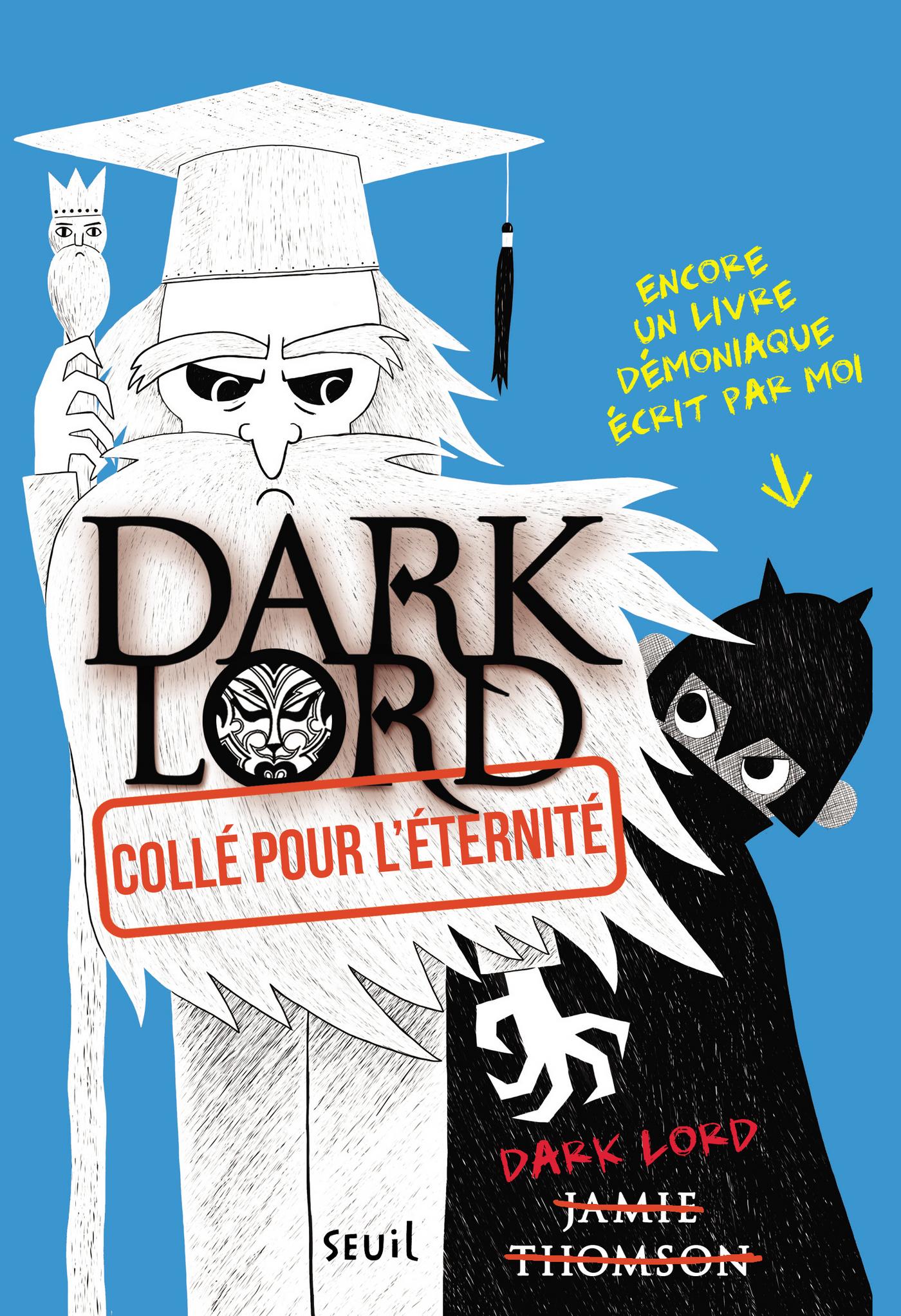 Collé pour l'éternité. Dark Lord, tome 3 | Thomson, Jamie