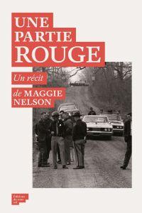 Une Partie rouge | Nelson, Maggie (1973-....). Auteur