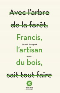 Francis, l'artisan du bois