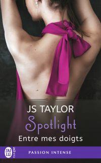 Spotlight (Tome 3) - Entre mes doigts