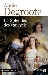 La splendeur des Vaneyck   Degroote, Annie