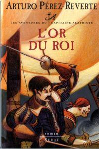 L'Or du roi, Les Aventures du Capitaine Alatriste, t. 4