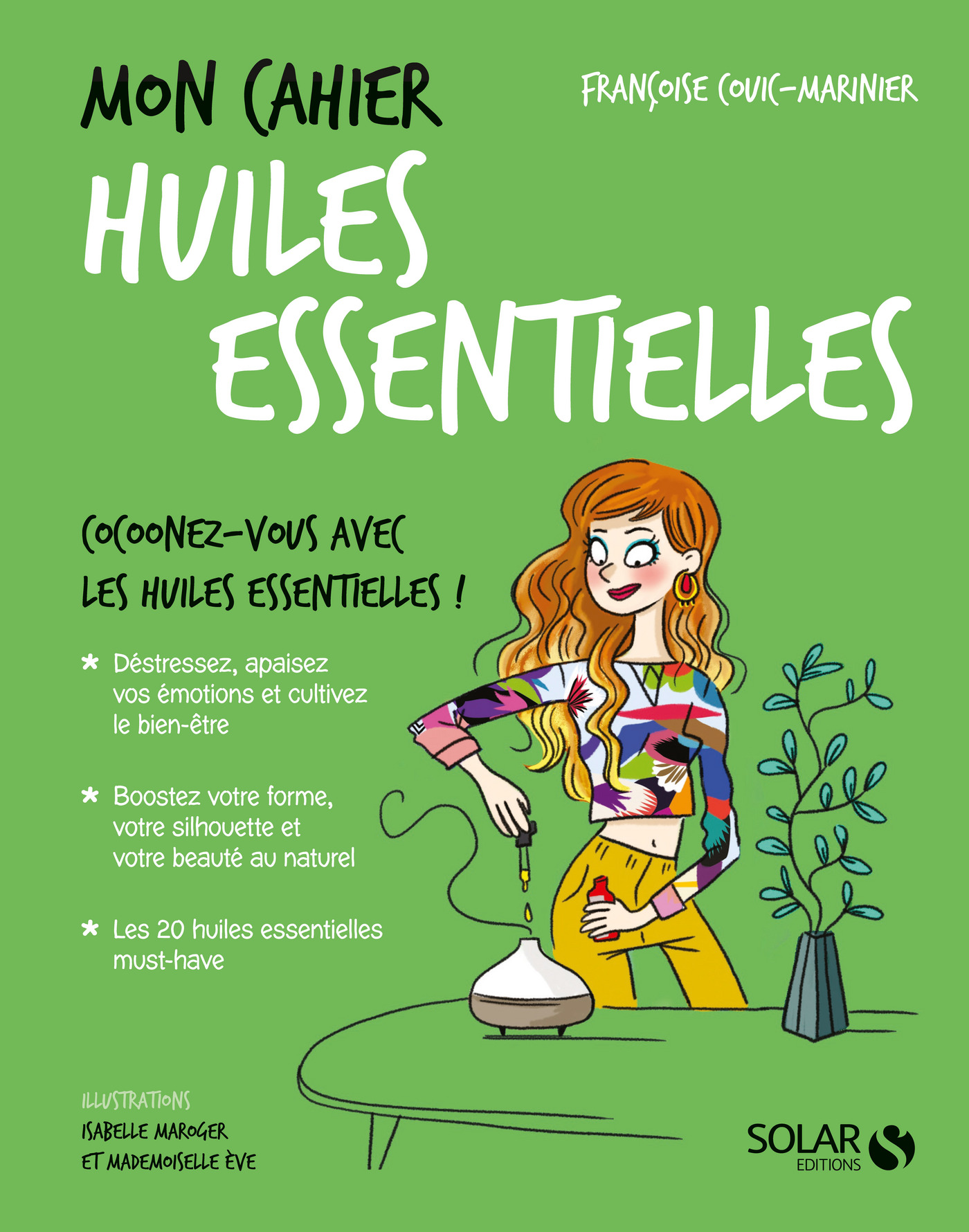 Mon cahier Huiles essentielles | COUIC-MARINIER, Françoise