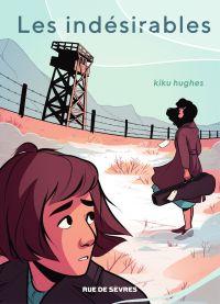 Les indésirables | KIKU, HUGHES. Auteur