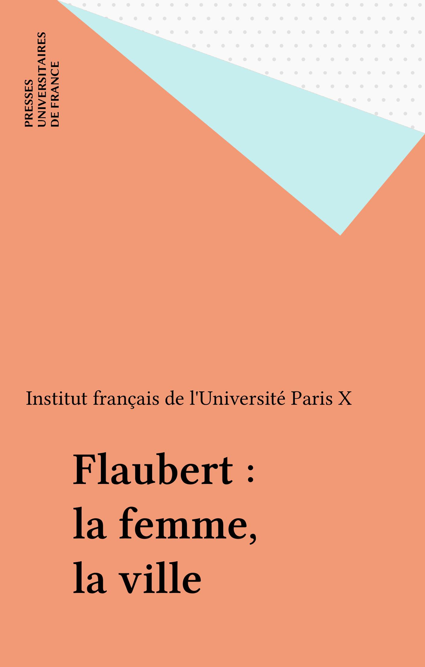 Flaubert : la femme, la ville