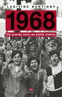 1968 - De grands soirs en petits matins | Bantigny, Ludivine