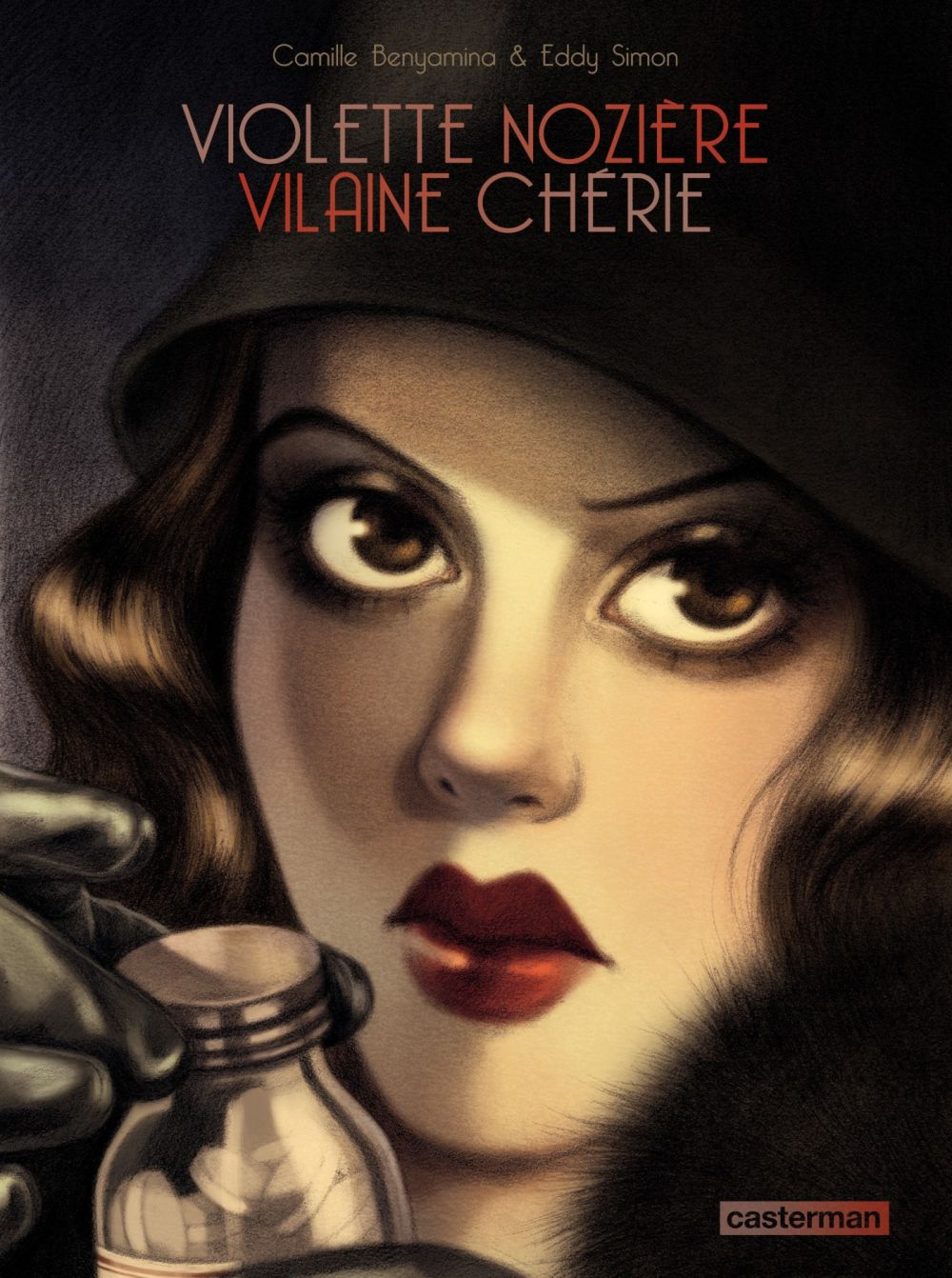 Violette Nozière. Vilaine chérie | Benyamina, Camille. Auteur