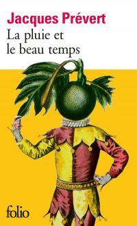 La pluie et le beau temps | Prévert, Jacques. Auteur