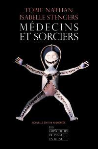Médecins et sorciers | NATHAN, Tobie. Auteur