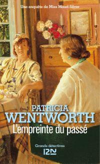 L'empreinte du passé | Wentworth, Patricia (1878-1961). Auteur