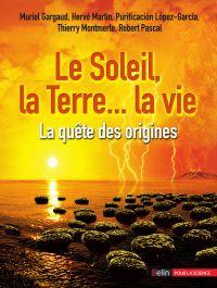 Le Soleil, la Terre… la vie...