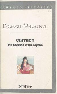 Carmen, les racines d'un mythe