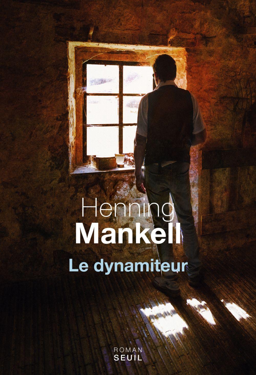 Le dynamiteur   Mankell, Henning. Auteur