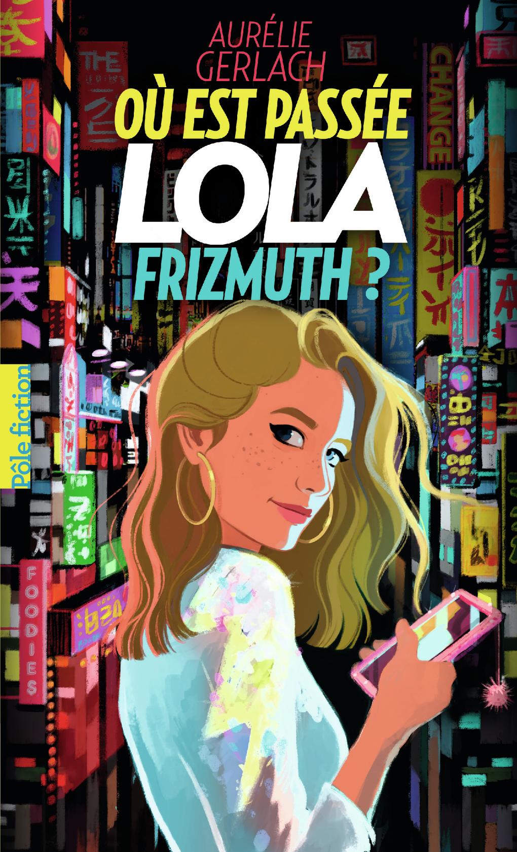 Où est passée Lola Frizmuth ? | Gerlach, Aurélie