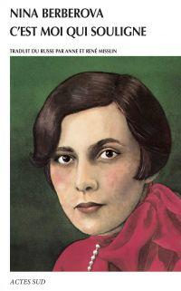C'est moi qui souligne | Berberova, Nina Nikolaïevna (1901-1993). Auteur