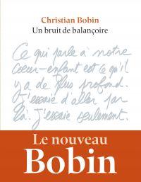 Un bruit de balançoire | Bobin, Christian. Auteur
