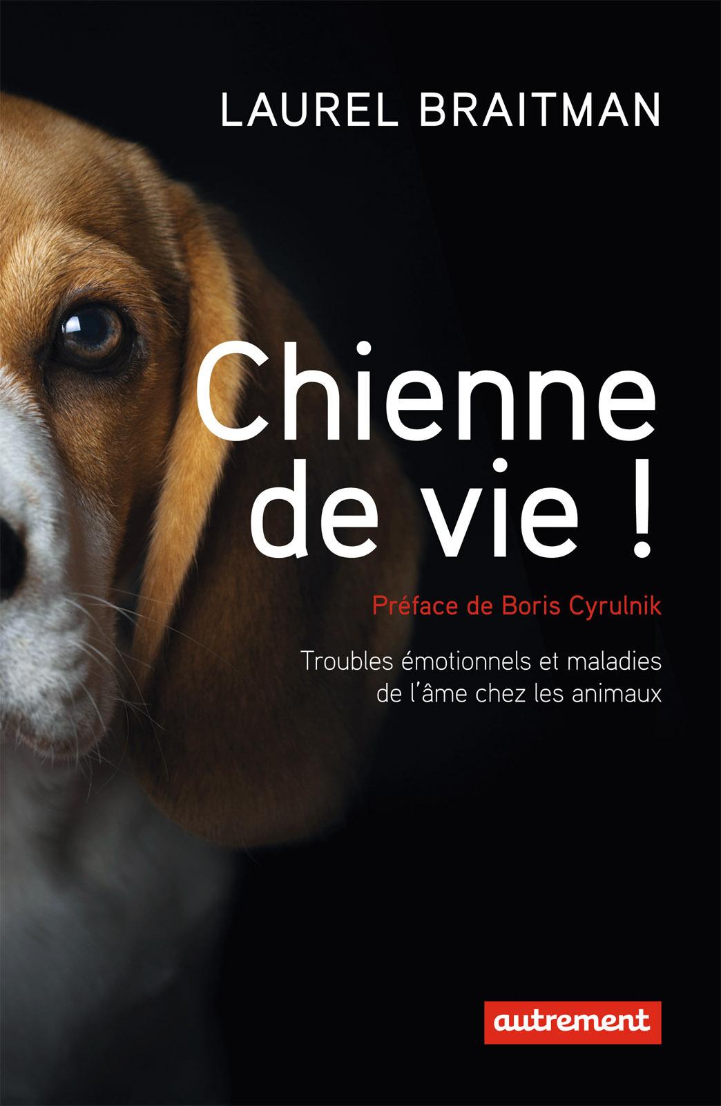 Chienne de vie !, TROUBLES ÉMOTIONNELS ET AUTRES MALADIES DE L'ÂME CHEZ LES ANIMAUX