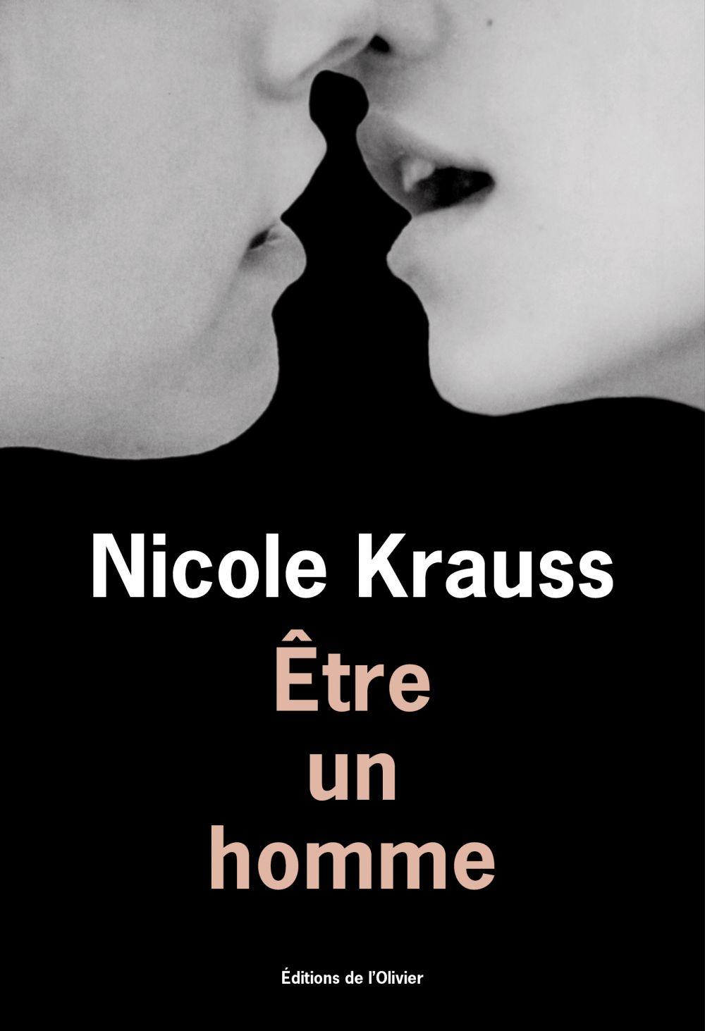 Être un homme | Krauss, Nicole (1974-....). Auteur