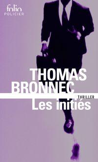 Les initiés | Bronnec, Thomas (1976-....). Auteur