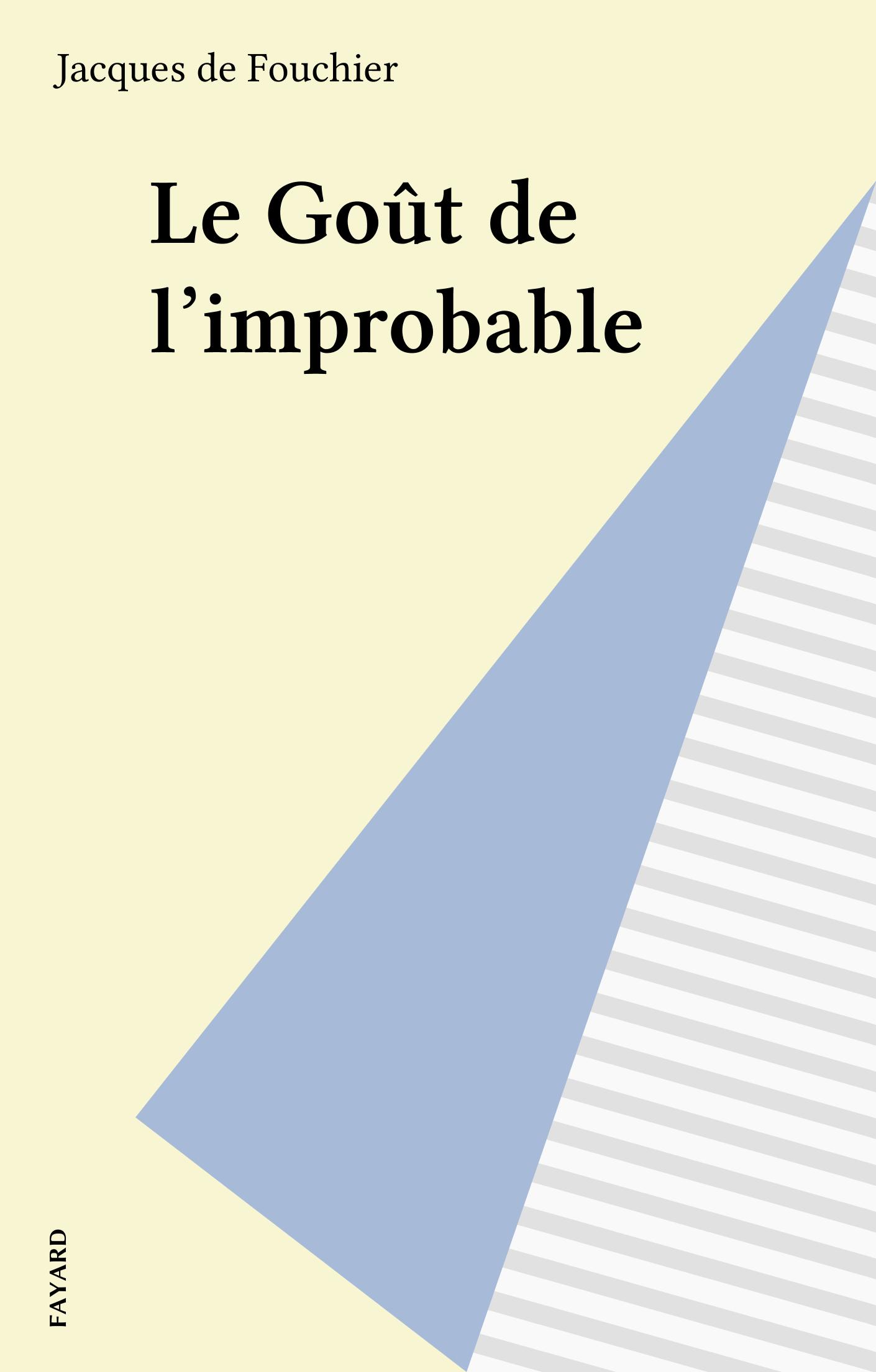 Le Goût de l'improbable