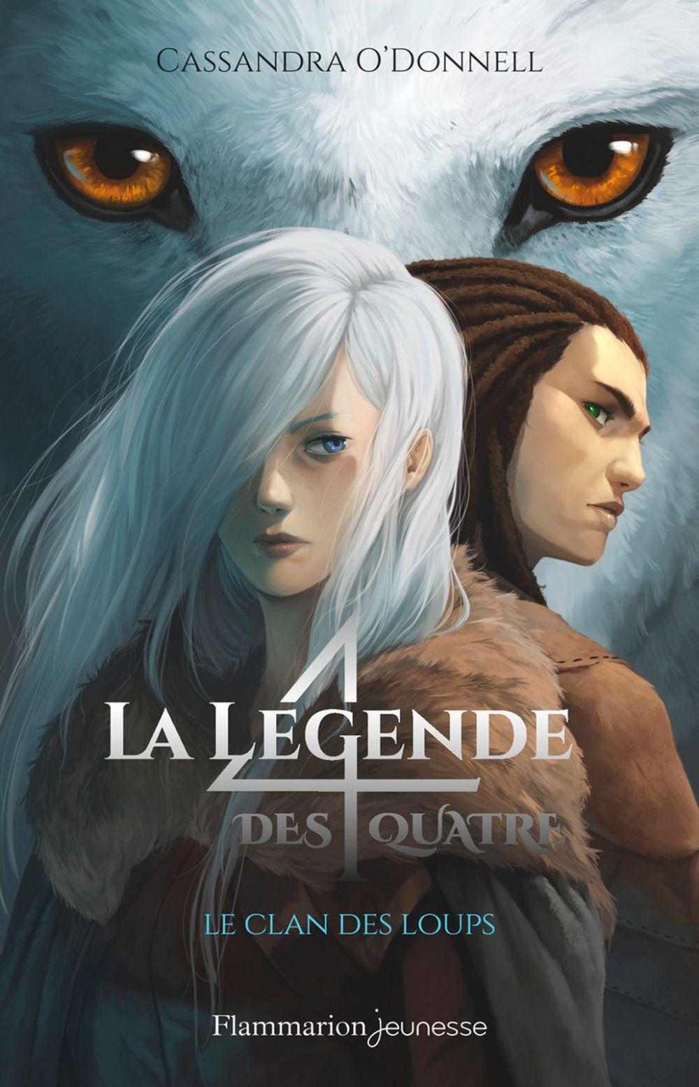 La légende des quatre (Tome 1) - Le clan des loups | O'Donnell, Cassandra. Auteur