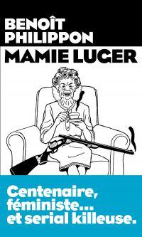 Mamie Luger | Philippon, Benoît. Auteur