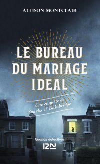 Le bureau du mariage idéal - Une enquête de Sparks & Bainbridge | MONTCLAIR, Allison. Auteur